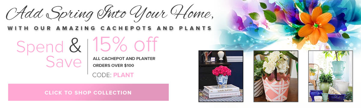 15% off cachepots and planter orders over $100