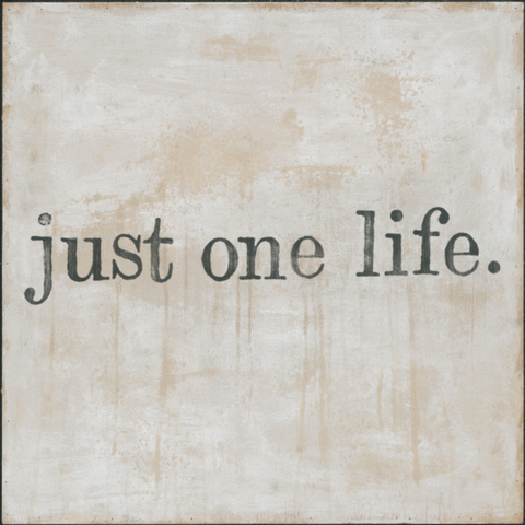 Just One Life-(437)-Canvas Wrap