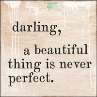 Darling, A Beautiful Thing Is Never Perfect Art Print from belleandjune.com | wall decor