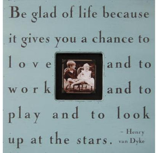 Be Glad of Life